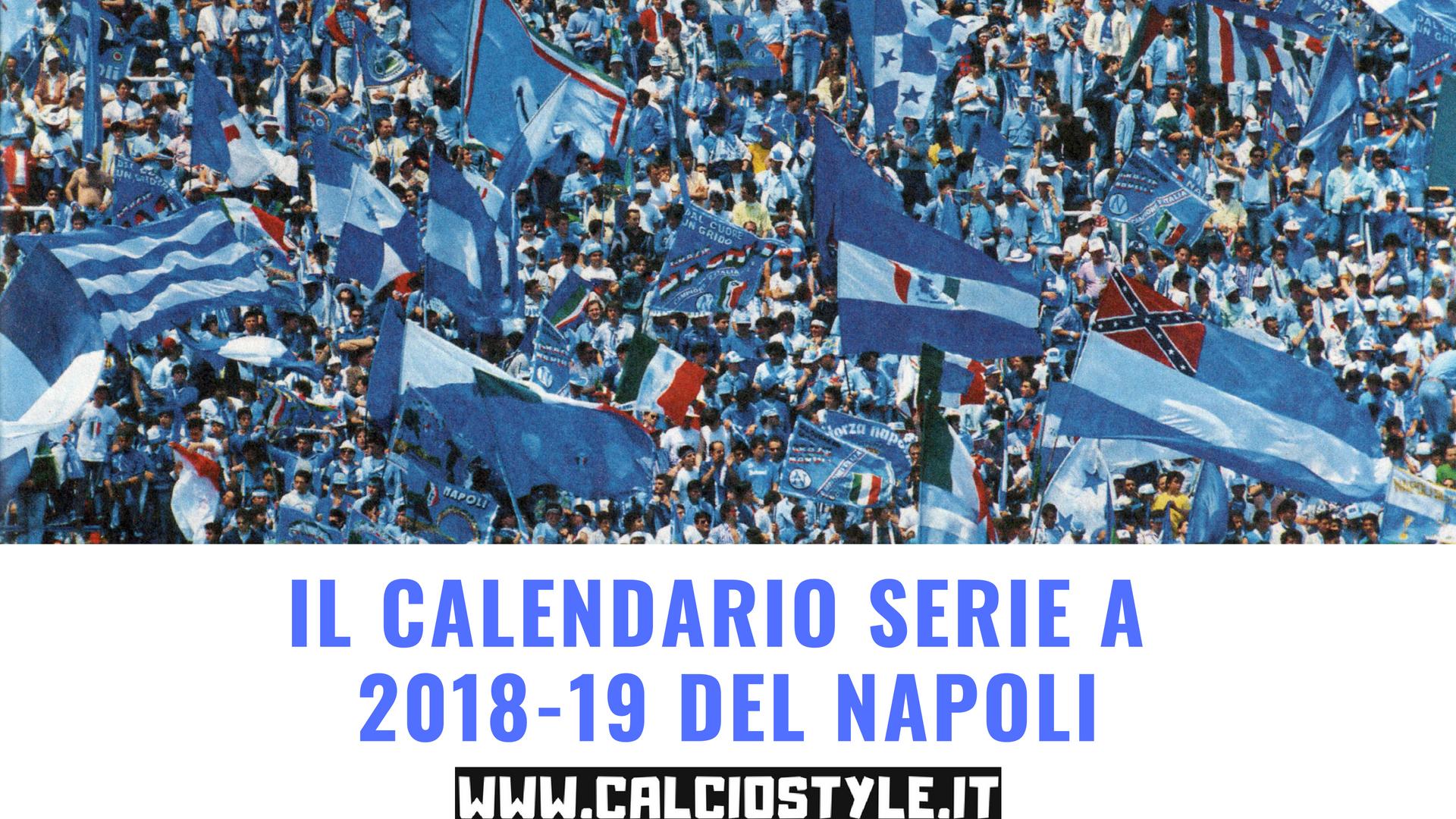 Calendario Serie A Del Napoli.Scarica Qui Il Calendario Della Serie A Del Napoli 2018 19