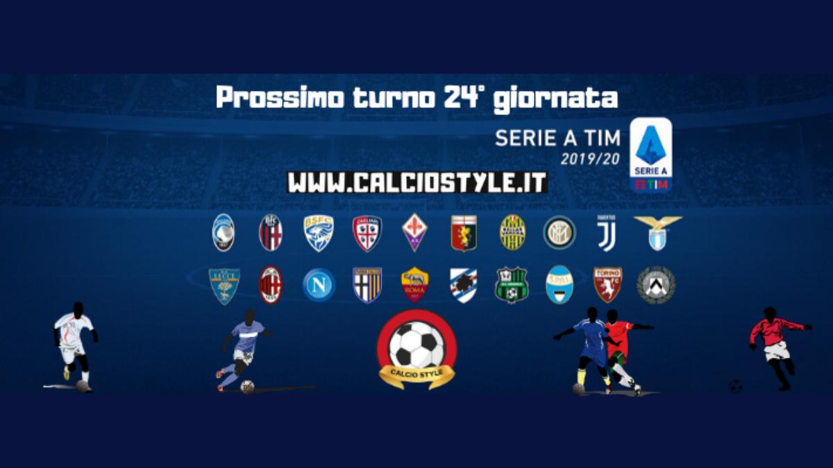 Prossimo Turno Serie A 2019 2020 24 Giornata Calcio Style Notizie E News Calcio